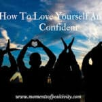 How To Love Yourself And Be Confident